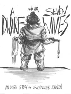 """""""A Dwarf and her Seven Wives"""""""